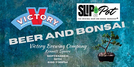 Beer and Bonsai at Victory Brewing Co. Kennett Square tickets