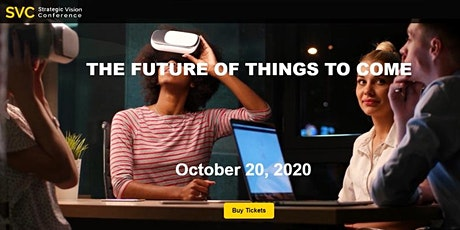 Strategic Vision Conference:The Future of Things to Come  10-20-2020 tickets