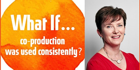 What If…co-production was used consistently? | Anna Love tickets
