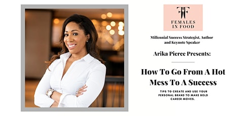 Speaker Series Webinar - How To Go From A Hot Mess To A Success Tickets