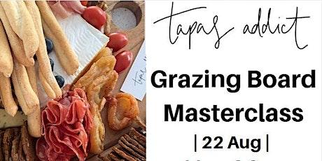 Tapas Addict Grazing Board Masterclass  22nd August 2020 tickets