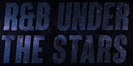 R&B UNDER THE STARS ✨ tickets