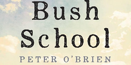 Zoom author event: Bush School with Peter O'Brien tickets