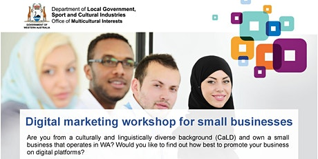 Digital Marketing for  CaLD Small Business Owners tickets