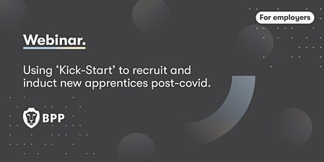 Using 'Kick-Start' to recruit and induct new apprentices post-covid. tickets