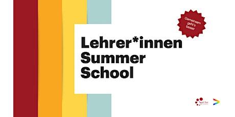 Lehrer*innen Summer School tickets