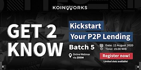 Get2Know: Kickstart Your P2P Lending | Batch 5 tickets