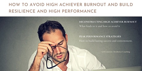 How to Avoid High Achiever Burnout and Build Resilience & High Performance tickets