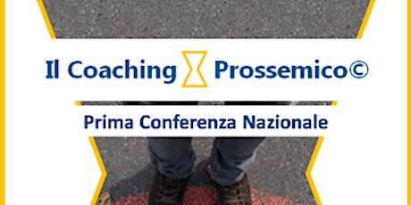 Il Coaching Prossemico - Prima Conferenza Nazionale biglietti