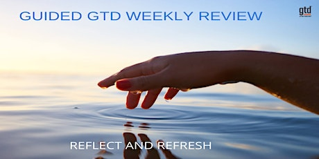 Guided GTD Weekly Review Webinar tickets
