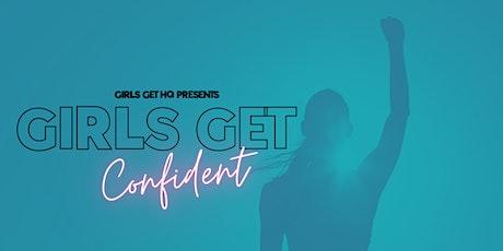Girls Get HQ Presents: Girls Get Confident tickets