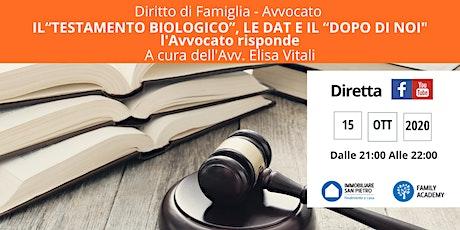 """DIRITTO DI FAMIGLIA: IL """"TESTAMENTO BIOLOGICO"""", LE DAT E IL """"DOPO DI NOI"""" biglietti"""
