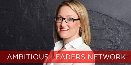 Ambitious Leaders Network Melbourne– 13 August 2020 Sara Prendergast tickets