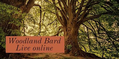 Woodland Bard Live Online tickets