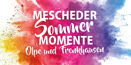 Mescheder Sommer Momente - Olpe & Frenkhausen Tickets