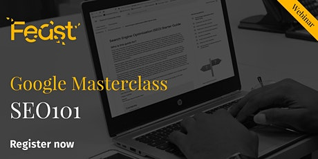 Feast - Webinar  - Google Masterclass Series - SEO 101 tickets