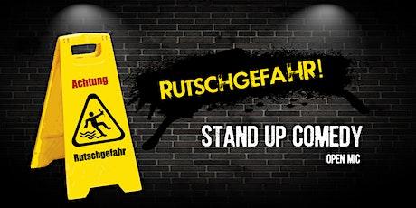 Rutschgefahr! Stand Up Comedy Open Mic Tickets