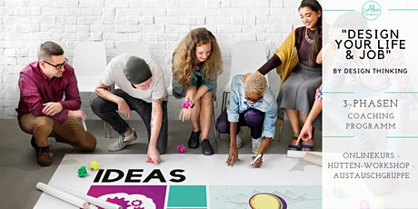 Ein intensives Coaching Programm - Design your life and job Tickets
