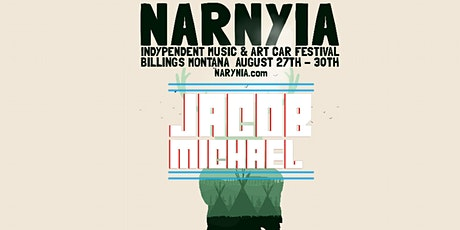Jacob Michael at Narnyia Music and Art Car Festival tickets