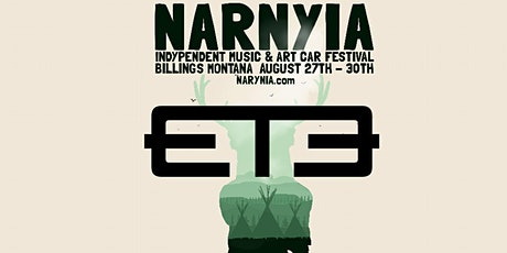 ET3 at Narnyia Music and Art Car Fest tickets