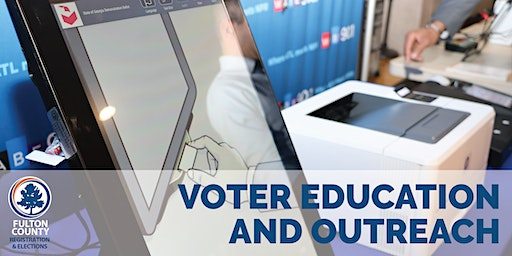 Fulton County Election Voter Education Outreach