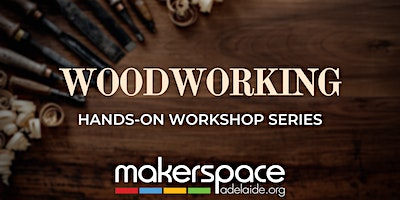 Woodworking Hands-On Workshop Series