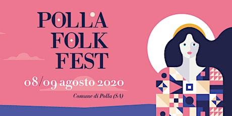POLLA FOLK FEST 35° EDIZIONE - 09 agosto 2020 biglietti