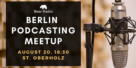 August Berlin Podcasting Meetup billets