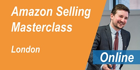FREE Amazon Training London - Amazon Selling Masterclass - Online biglietti
