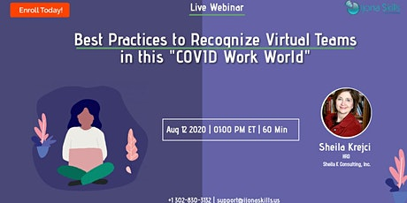 "Best Practices to Recognize Virtual Teams in this ""COVID Work World"" tickets"
