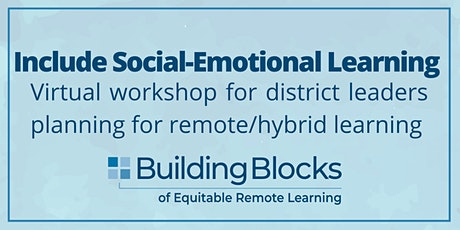 Building Blocks of Equitable Remote Learning: Social-Emotional Learning (MA tickets