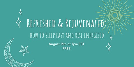 Refreshed & Rejuvenated: how to sleep easy and rise energized tickets