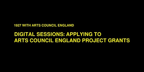 Digital Session: Applying to Arts Council England's Project Grants tickets
