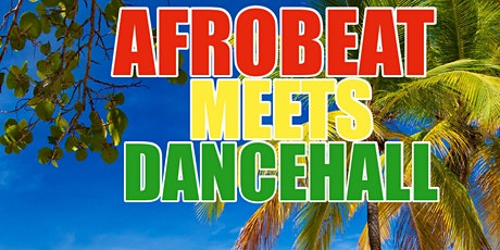 AFROBEAT MEETS DANCEHALL ONLINE PARTY tickets