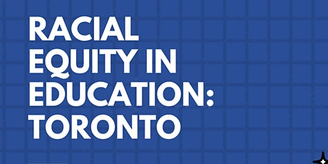 Racial Equity in Education: Toronto tickets