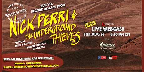 Nick Perri & The Underground Thieves FULL BAND LIVE ON STAGE Webcast tickets