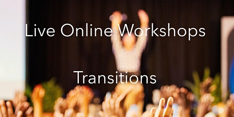 Transitions Dealing with change at home, school and beyond. tickets