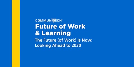 The Future (of Work) is Now: Looking Ahead to 2030 tickets