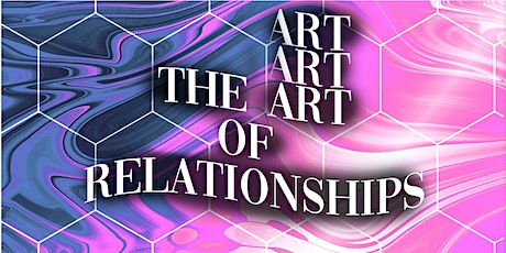 The art of Relationships tickets