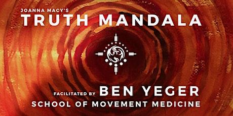 Joanna Macy's TRUTH MANDALA w BEN YEGER School of Movement Medicine ONLINE tickets