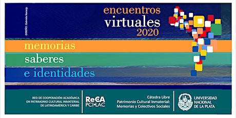 26to. Encuentro virtual   Memorias, Saberes e Identidades. entradas