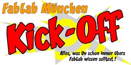 FabLabMuc - KickOff - Intro Einführungsveranstaltung Tickets