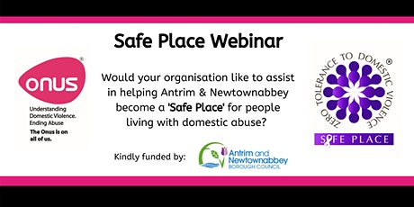 Onus Safe Place Webinar - Antrim & Newtownabbey Borough Council tickets