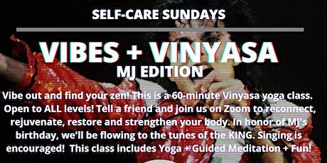 Self-Care Sundays: VIBES + VINYASA MJ EDITION tickets
