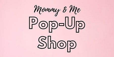 Mommy and Me Pop-Up Shop tickets