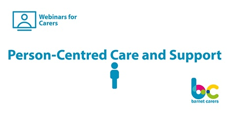 Person-Centred Care and Support - Webinars for Carers tickets