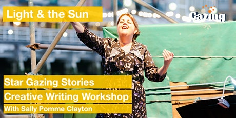 Star Gazing Stories Creative Writing with Sally-Pomme Clayton (Light & Sun) tickets