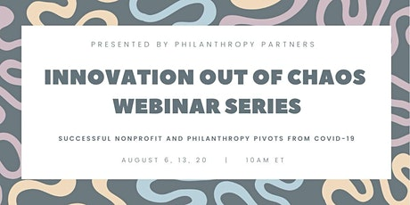 Innovation out of Chaos Webinar Series: Successful Nonprofit Covid Pivots tickets