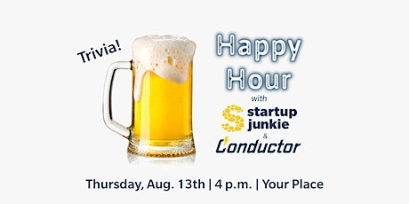 Happy Hour with Startup Junkie & Conductor! tickets