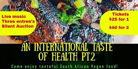 An International Taste OF Health Pt.2 tickets